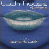 Laurent Wolf - Tech-House Clubbing