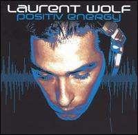 Laurent Wolf - Positiv Energy