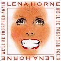 Lena Horne - We'll Be Together Again