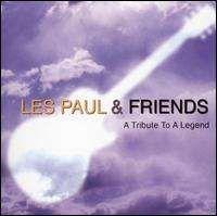 Les Paul - Les Paul and Friends: Tribute to a Legend