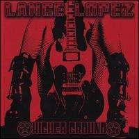 Lance Lopez - Higher Ground