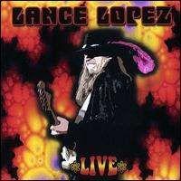 Lance Lopez - Live