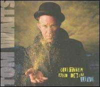 Tom Waits - Glitter and Doom Live