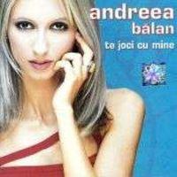 Andreea Balan - Te joci cu mine