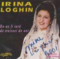 Irina Loghin - De-as fi iara de treizeci de ani