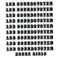 LCD Soundsystem - Drunk Girls