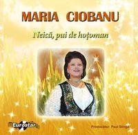 Maria Ciobanu - Neica, pui de hotoman