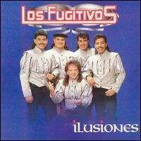 Los Fugitivos - Ilusiones