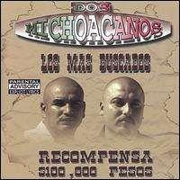 Los Mas Buscados - Dos Michoacanos