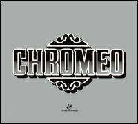 Chromeo - Un Joli Mix Pour Toi