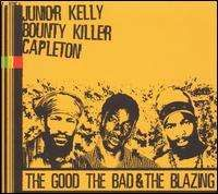 Junior Kelly - The Good, The Bad & The Blazing