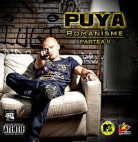 Puya - ROMANISME (PARTEA II)