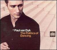 Paul Van Dyk The Politics of Dancing