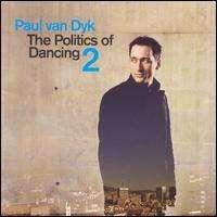 Paul Van Dyk - The Politics of Dancing, Vol. 2