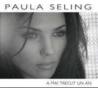 Paula Seling - A mai trecut un an