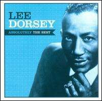 Lee Dorsey - Absolutely the Best