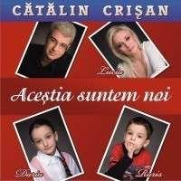 Catalin Crisan - Acestia suntem noi