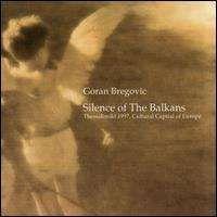 Goran Bregovic - Silence of the Balkans