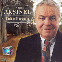 Alexandru Arsinel - Parfum de romanta