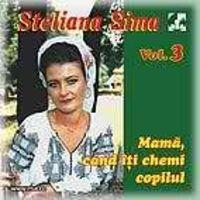 Steliana Sima - Mama, cand iti chemi copilul Vol. 3