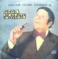 Gica Petrescu - Tangouri celebre romanesti