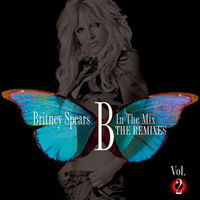 Britney Spears - B in the Mix The Remixes Vol. 2