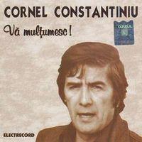 Cornel Constantiniu - Va multumesc