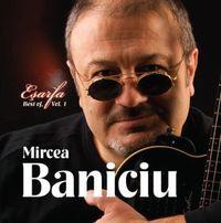 Mircea Baniciu - Best of vol 1 - Esarfa
