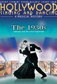 Soundtrack - Hollywood Singing and Dancing: A Musical History - The 1930s: Dancing Away the Great Depression (2009)