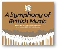 Various - A Symphony of British Music - Music for the Closing Ceremony of the London 2012 Olympic Games