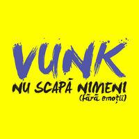 Vunk - Nu scapa nimeni
