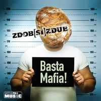 Zdob Si Zdub - Basta Mafia!