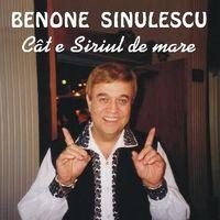 Benone Sinulescu - Cat e Siriul de mare
