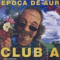 Various - Epoca de aur - Club A