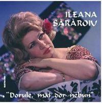 Ileana Sararoiu - Dorule, mai dor nebun