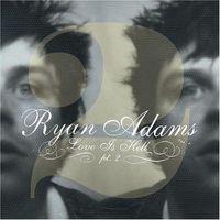Ryan Adams - Love Is Hell, Pt. 2 [EP]
