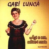 Gabi Lunca - Azi e nor,maine-i senin