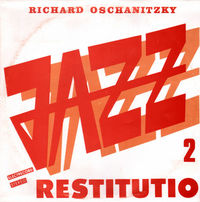 Richard Oschanitzky - Jazz Restitution 2