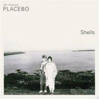 Placebo - Shells