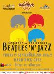 Beatles'n'Jazz, Adrian Nour & Cantaloop vineri, 19 septembrie, la Hard Rock Cafe