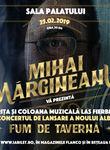 Lansare album Mihai Margineanu - Fum de Taverna