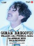Goran Bregovic & Wedding and funeral band la Sala Palatului pe 16 Aprilie 2021
