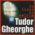 Tudor Gheorghe - Cu Isus in celula