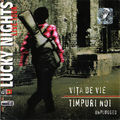 Vita de vie si Timpuri noi - Lucky nights (unplugged)
