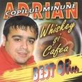 Adrian Copilul Minune - Whiskey si Cafea