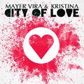 Mayer Vira feat. Kristina - City Of Love (radio edit)