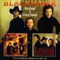 Blackhawk - Blackhawk/ Strong Enouch (CD)