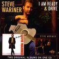 Steve Wariner - I Am Ready/Drive (CD)