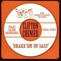 Clifton Chenier - Shake  Em Up Baby (CD)