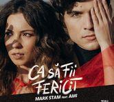 "Mark Stam si AMI lanseaza clipul piesei ""Ca sa fii fericit"""